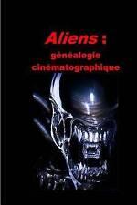 NEW Aliens : généalogie cinématographique by Alain Pelosato