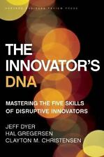 The Innovator's DNA : Mastering the Five Skills of Disruptive Innovators by Clay