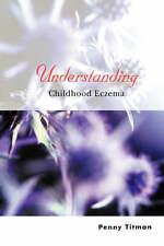 Understanding Childhood Eczema by Penny Titman (Paperback, 2003)