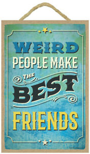 """Weird people make the best friends Rustic Wood 7""""x10.5"""" Gift Home Sign NEW B74"""