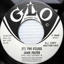 JAMIE FOSTER doowop promo 45 IT'S TWO O'CLOCK b/w JULIE ANNE mint minus GLO F856
