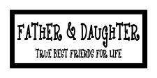 Father & Daughter True Best Friends For Life Unique Fathers Magnet Fridge Car