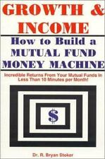 Growth & Income: How to Build a Mutual Fund Money Machine - Acceptable - Sto