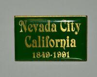Vintage Green & Gold NEVADA CITY California CA 1991 Souvenir Pin Rare