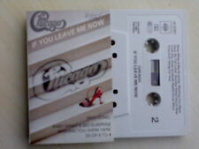 CHICAGO IF YOU LEAVE ME NOW CASSETTE