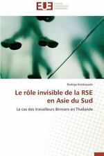 Le Role Invisible de la Rse en Asie du Sud by Kambayashi Rodrigo (2014,...