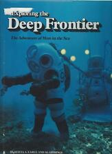EXPLORING THE DEEP FRONTIER - THE ADVENTURES OF MAN IN THE SEA