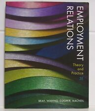Employment Relations - Theory and Practice 3E - Bray, Waring, Cooper, Macneil