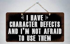 """342HS I Have Character Defects 5""""x10"""" Aluminum Hanging Novelty Sign"""