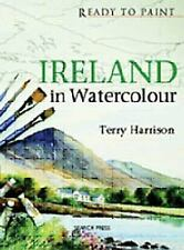 Ready to Paint Ireland in Watercolour, Terry Harrison, Good Book