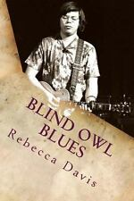Blind Owl Blues by Rebecca Davis (2013, Paperback)