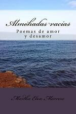 Almohadas Vacias : Poemas de Amor y Desamor by Martha Marrero (2016,...