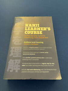 KODANSHA KANJI LEARNER'S COURSE: A STEP-BY-STEP GUIDE TO By Andrew Scott Conning