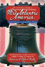 A Visitor's Guide to Colonial & Revolutionary Mid-Atlantic America: Interesting