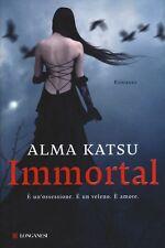 Immortal. Romanzo di Alma Katsu - Rilegato Ed. Longanesi