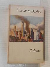 IL TITANO Theodore Dreiser Bruno Fonzi Einaudi 1953 libro romanzo narrativa di