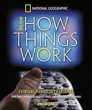 New How Things Work: From Lawn Mowers to Surgical Robots and Everthing in Betwe