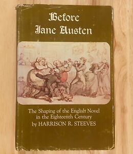 BEFORE JANE AUSTEN: The Shaping of the English Novel in the Eighteenth Century