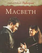 Macbeth (Oxford School Shakespeare), William Shakespeare | Paperback Book | Good
