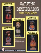 Carving Desperados with Tom Wolfe by Tom Wolfe - full patterns, 23 finish busts