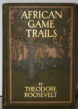 1ST/1ST EDITION~ AFRICAN GAME TRAILS ~ THEODORE ROOSEVELT