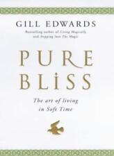 Pure Bliss: The art of living in soft time-Gill Edwards