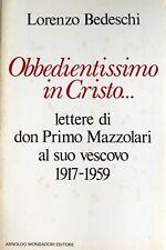 LORENZO BEDESCHI OBBEDIENTISSIMO IN CRISTO LETTERE DON PRIMO MAZZOLARI 1917-1959
