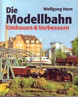 Die Modellbahn = Umbauen u.Verbessern (Gleichstromloks für Wechselstrom,Beleucht