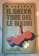 KERTESZ IL SALVATORE DELLE MADRI CONTICELLI 1943