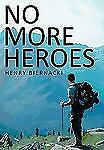 No More Heroes: By Henry Biernacki