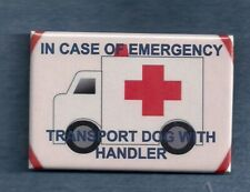 In Case Of Emergency Transport Dog With Handler - service dog badge button