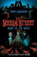 Scream Street: Blood of the Witch by Donbavand, Tommy