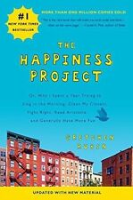 The Happiness Project (Revised Edition): Or, Why I Spent a Year Trying to Sing i