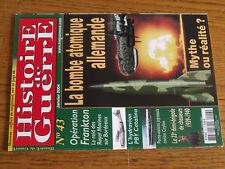 15µ?. Revue Histoire de Guerre n°43 Bombe Atomique allemande CEYLAN Frankton