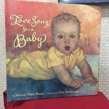 Love Song for a Baby by Marion Dane Bauer and Dan Andreasen HC Free Shipping