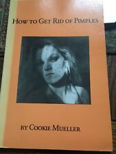 How To Get Rid Of Pimples  Cookie Mueller1984. SIGNED BY COOKIE !!!!
