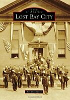 Lost Bay City (Images of America) by Bloomfield, Ron Book The Fast Free Shipping