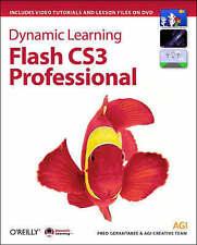 Dynamic Learning: Flash CS3 Professional, Fred Gerantabee & AGI Creative Team, U