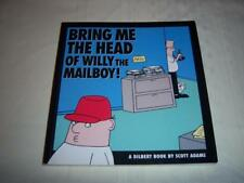 Bring Me the Head of Willy the Mailboy A Dilbert Book By Scott Adams Book