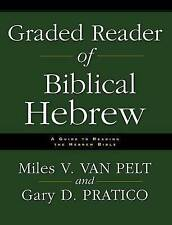 Graded Reader of Biblical Hebrew: A Guide to Reading the Hebrew Bible by Gary Davis Pratico, Miles V. Van Pelt (Paperback, 2006)