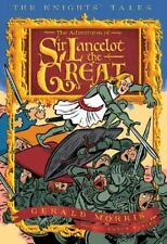 The Knights' Tales: The Adventures of Sir Lancelot the Great 1 by Gerald Morris