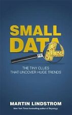 Small Data: The Tiny Clues That Uncover Huge Trends by Martin Lindstrom (Paperba