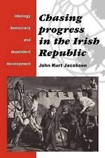 Chasing Progress in the Irish Republic: Ideology, Democracy and Dependent Develo