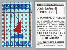 SCUDETTO CALCIATORI PANINI 1985/86 - NUOVO/NEW N.516 - SAMBENEDETTESE
