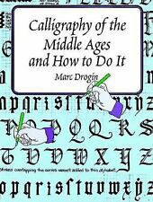 Calligraphy of the Middle Ages and How to Do It Lettering, Calligraphy, Typogra