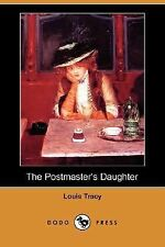 The Postmaster's Daughter by Louis Tracy (2007, Paperback)