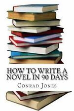 How to Write a Novel in 90 Days. (a Tried and Tested System by a Prolific...
