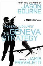 Robert Ludlum'sThe Geneva Strategy (Covert One) [2015] PPB 1ST ED.