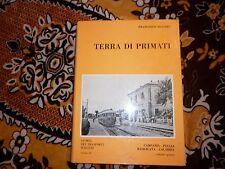 FERROVIE -TRENI -ITALIA MERIDIONALE -TERRA DI PRIMATI -VOLUME 5° - RARISSIMO!!