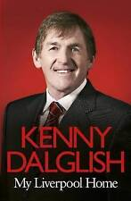 My Liverpool Home: Then and Now by Kenny Dalglish (Hardback, 2010)